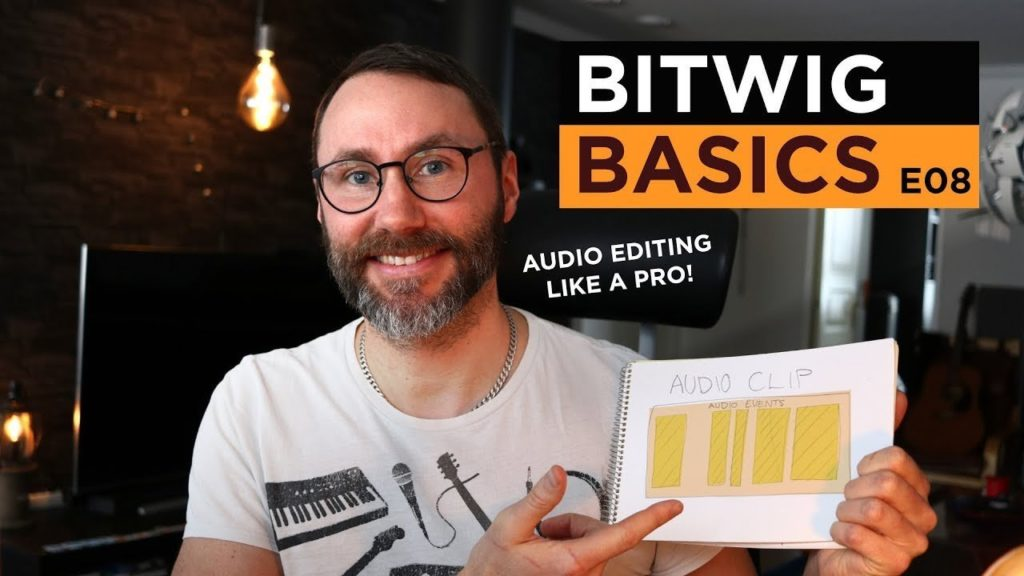 Audio Editing Like A Pro Bitwig Studio Basics E08 1