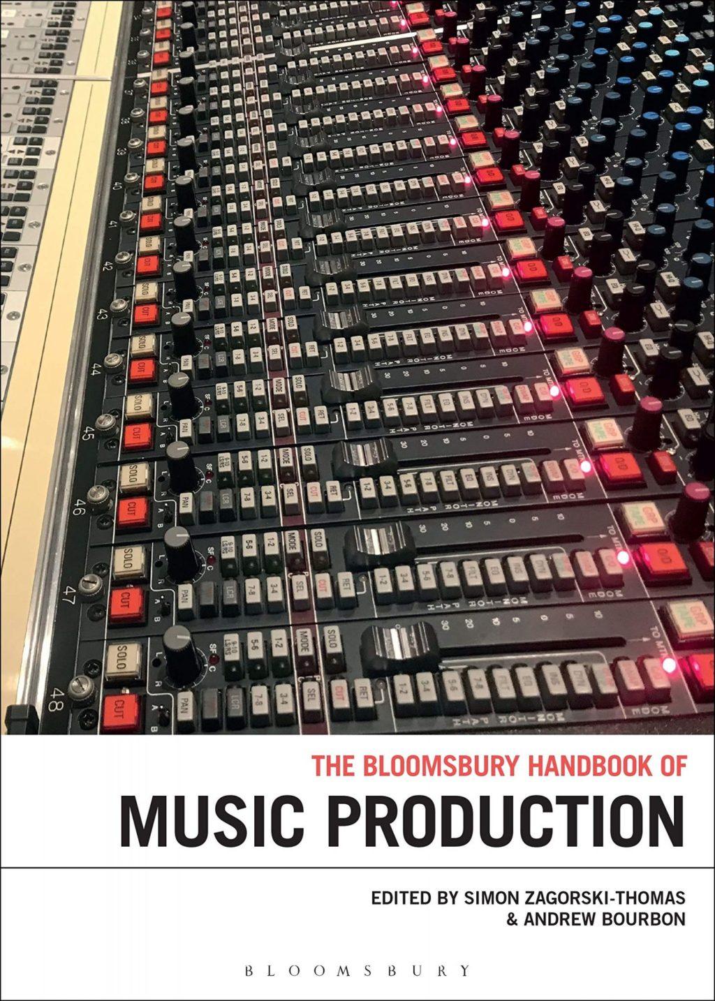 The Bloomsbury Handbook of Music Production (Bloomsbury Handbooks)