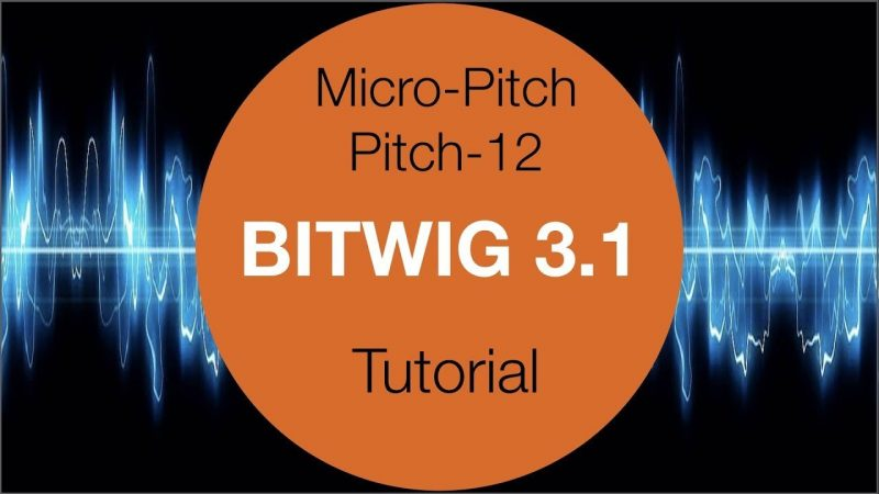 Bitwig Studio 3.1 Micro Pitch Pitch 12 Tutorial 1