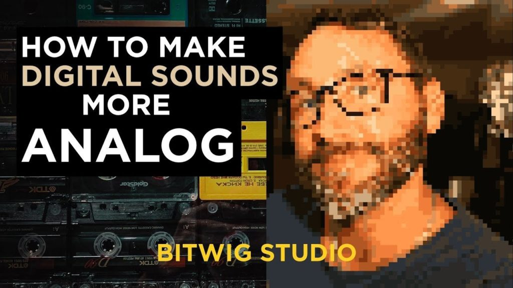 How To Make Digital Sounds More Analog In Bitwig Studio 1