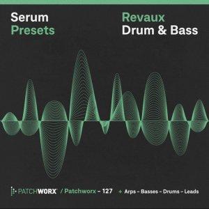 Revaux DnB - Serum Presets