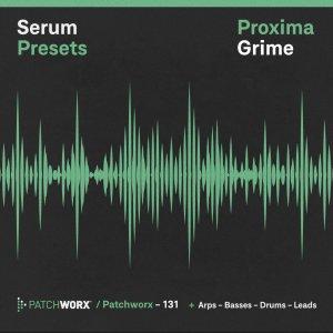 Proxima Grime - Serum Presets