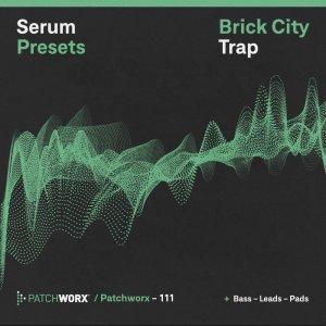 Brick City Trap - Serum Presets