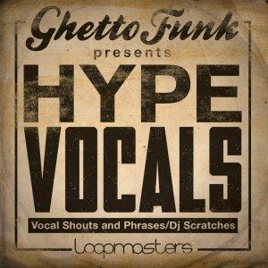 Ghetto Funk Presents Hype Vocals