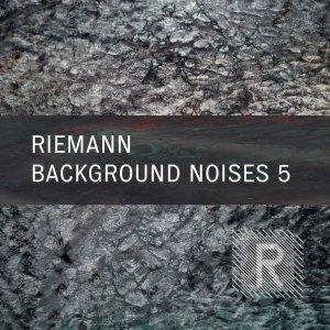 Riemann Background Noises 5