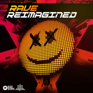 Rave Re-Imagined