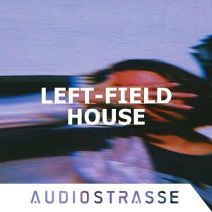 Audiostrasse - Left Field House