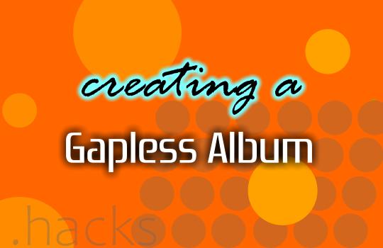create a gapless album
