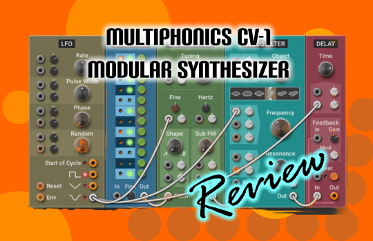 Multiphonics CV-1 Modular Synthesizer Review