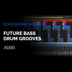 Create Custom Future Bass Drum Grooves From Scratch
