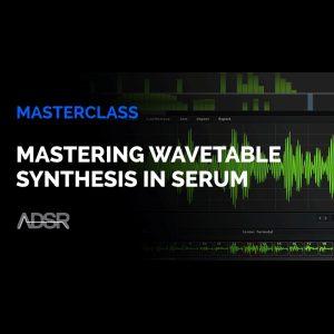 Mastering Wavetable Synthesis in Serum